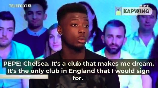 尴尬,佩佩曾称切尔西是自己唯一会加盟的英格兰俱乐部
