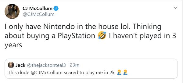 CJ-麦科勒姆Twitter回应不敢和网友打2k:等我先买台PS4
