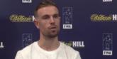 亨德森:曼城英超很幸运有德布劳内 我喜欢对阵顶级球员
